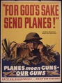 """FOR GOD'S SAKE SEND PLANES"" Planes mean guns - our guns. Let's go, everybody... keep`em firing^ - NARA - 534741.tif"