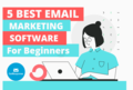 5-best-email-marketing-software-for-beginners.png