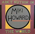 Ain't Nuthin' in the World by Miki Howard US 12-inch.jpg