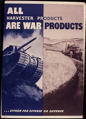 The best defense is a good offense - All Harvester Products are war products... either for offense or defense. – United States Office for Emergency Management. War Production Board (c. 1942 – c. 1943.