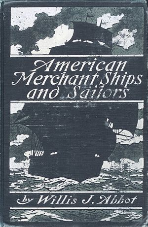 Willis J. Abbot - Front cover of American Merchant Ships and Sailors