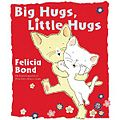 Big Hugs, Little Hugs - Written and Illustrated by Felicia Bond 01.jpg