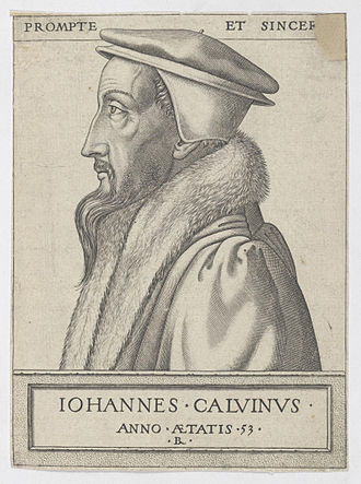 Repentance - John Calvin at 53 in an engraving by René Boyvin.