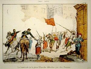 Barricada de la Plaza Blanche, defendida por mujeres, durante la Semana Sangrienta.