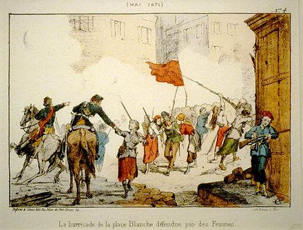 A barricade on Place Blanche during Bloody Week, whose defenders included Louise Michel and a unit of 30 women Commune de Paris barricade Place Blanche.jpg