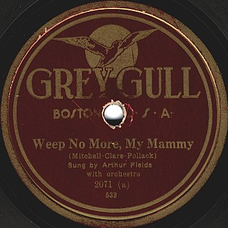 Arthur Fields - Grey Gull record from late 1921 featuring Arthur Fields singing Weep No More, My Mammy.