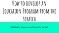 How to develop an Education Program from the scratch. Wikimedia Argentina-Wikimedia Israel.pdf