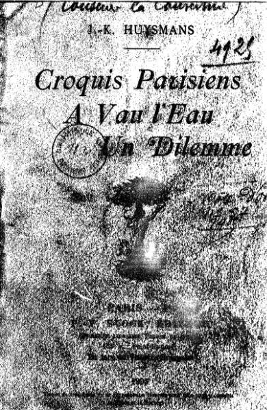 File:Huysmans - Croquis parisiens. À vau l'eau. Un dilemne.djvu