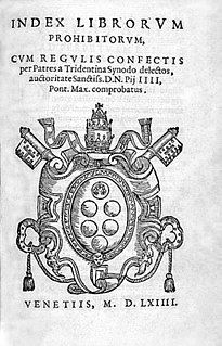 Index Librorum Prohibitorum Books prohibited by the Catholic Church (16th–20th centuries)