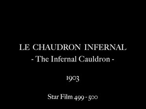 File:Le Chaudron infernal (1903).webm