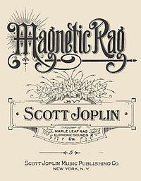 Magnetic Rag Cover page with the title in large blank lettering and underneath the name of the composer, Scott Joplin