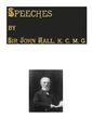 Speeches, by Sir John Hall K.C.M.G.pdf