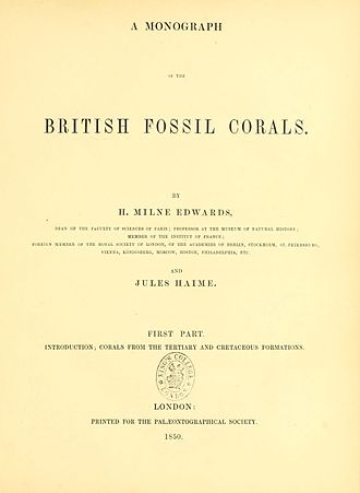 Henri Milne-Edwards - A monograph of the British fossil corals by H. Milne Edwards and Jules Haime.