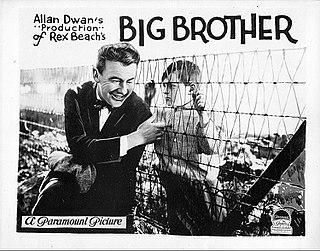 <i>Big Brother</i> (1923 film) 1923 film by Allan Dwan