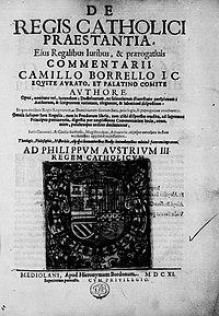 Borrello, Camillo – De regis catholici praestantia, eius regalibus iuribus et praerogativis, 1611 – BEIC 14145845.jpg