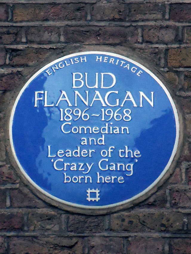 Bud Flanagan blue plaque - Bud Flanagan 1896-1968 comedian and leader of the 'Crazy Gang' born here