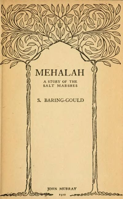 MEHALAH: a story of the salt marshes. S. Baring-Gould