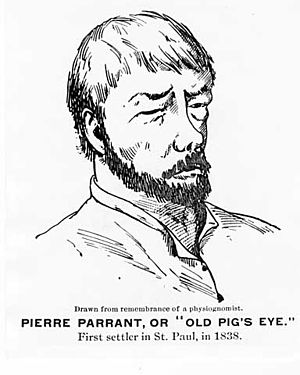 "Pierre Parrant - Pierre ""Pig's Eye"" Parrant, first settler in Saint Paul, MN"