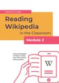 Reading Wikipedia in the Classroom - Teacher's Guide Module 2 (English).pdf