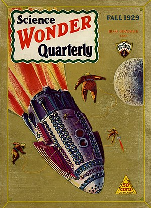 Wonder Stories - The first issue of Science Wonder Quarterly, Fall 1929. The cover is by Frank R. Paul.