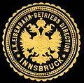 Siegelmarke Kaiserlich Königliche Eisenbahn - Betriebs Direction - Innsbruck W0229585.jpg