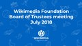 2018-07 Wikimedia Foundation Board Meeting Ops Update Deck.pdf