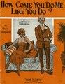 How Come You Do Me Like You Do.pdf