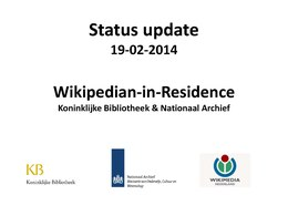 Status update Wikipedian-in-Residence project KB en NA dd 19-2-2014.pdf