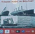 Titanic made in Belfast - from the gable of the Pump House which filled and emptied the Dry Dock where Titanic was fitted out. - panoramio.jpg