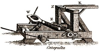 Catapult - Ancient Indian emperor Ajatashatru of Magadha used catapults against the Licchavis.