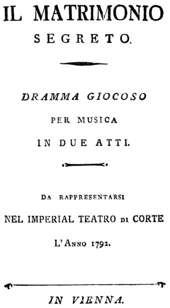 File:Domenico Cimarosa - Il matrimonio segreto - titlepage of the libretto - Vienna 1792.png (Quelle: Wikimedia)