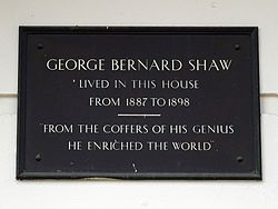George bernard shaw lived in this house from 1887 to 1898   from the coffers of his genius he enriched the world