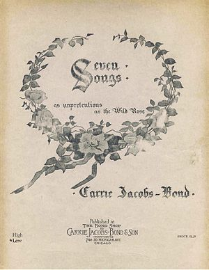 Carrie Jacobs-Bond - 1901 front cover of Seven Songs as Unpretentious as the Wild Rose, bearing the imprint of the Bond Shop in Chicago