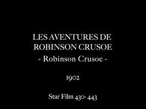 File:Les Aventures de Robinson Crusoe (1902).webm
