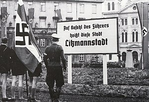 "Polish areas annexed by Nazi Germany - Photo from Nazi-occupied Łódź just after its renaming as ""Litzmannstadt"" (1940). A board announcing a new name for a city."