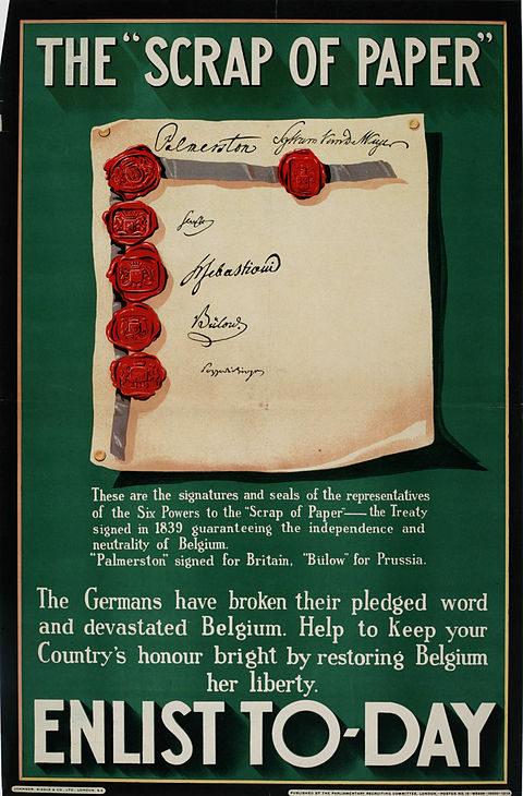 """The Scrap of Paper - Enlist Today"", 1914 British propaganda poster emphasizes German contempt for the 1839 treaty that guaranteed Belgian neutrality as merely a ""scrap of paper"" that Germany would ignore. The Scrap of Paper - Enlist Today.jpg"
