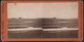 View of the Atlantic Ocean, from Robert N. Dennis collection of stereoscopic views.png