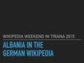 Albania and German Wikipedia – Wikipedia Weekend Tirana 2015.pdf