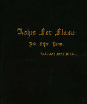 Caroline Dana Howe - Ashes for Flame