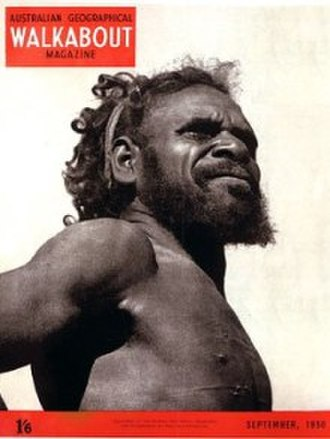 Walkabout (magazine) - A photograph of Gwoya Jungarai, known as One Pound Jimmy, by Walkabout staff photographer Roy Dunstan, cropped from his original full-length portrait.