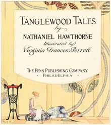 alt=TANGLEWOOD TALES  by  NATHANIEL HAWTHORNE  Illustrated by  Virginia Frances Sterrett THE PENN PUBLISHING COMPANY  PHILADELPHIA