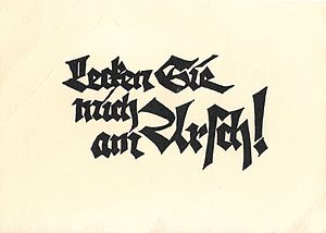 "Rudolf Koch - A postcard Rudolf Koch used to send when asked for a free sample of his art: ""Lecken Sie mich am Arsch!"" (German: ""Kiss my arse!"", literally ""Lick me on the arse!"" in formal imperative mood)"