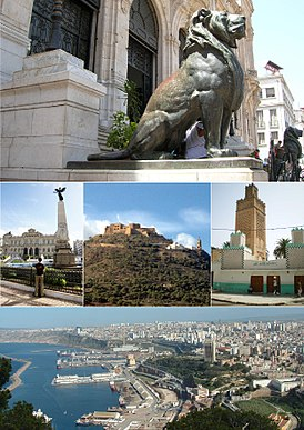 Top, the two Lions of Atlas (symbol of Oran), Center, 1st November Place, fort & chapel of Santa Cruz, Bey Othmane mosque, Bottom, general view