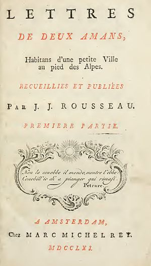 Mary: A Fiction - Rousseau's Julie, or the New Heloise (1761), from which Wollstonecraft drew the epigraph for Mary