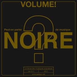 """Volume! - Volume ! n°8-1 """"Peut-on parler de musique noire ?"""" (""""What is it we call 'Black music'?)"""""""