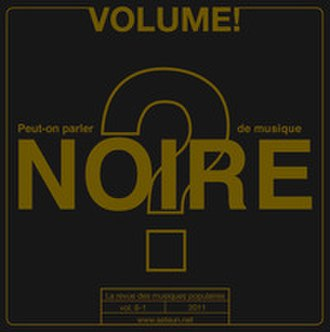 "Volume! - Volume ! n°8-1 ""Peut-on parler de musique noire ?"" (""What is it we call 'Black music'?)"""