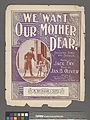 We want our mother dear (NYPL Hades-610185-1256025).jpg