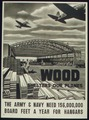 """WOOD SHELTERS OUR PLANES"" ""THE ARMY & NAVY NEED 156,000,000 BOARD FEET A YEAR FOR HANGERS"" - NARA - 516183.tif"
