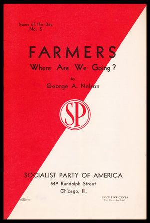 George A. Nelson - George Nelson was the author of two political pamphlets on agricultural issues published by the Socialist Party in the 1930s.