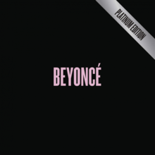 "A black background; the word ""Beyoncé"" is stylized in pink font and located in the center of the image, and a silver banner with the term ""Platinum Edition"" affixed on the top right corner."